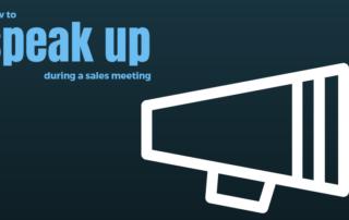 speak up during sales meeting